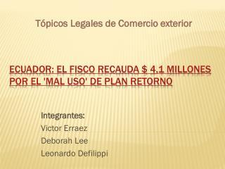 Ecuador: El fisco recauda $ 4,1 millones por el 'mal uso' de Plan Retorno