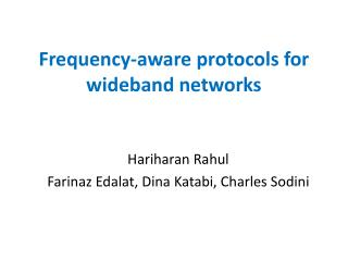 Frequency-aware protocols for wideband networks