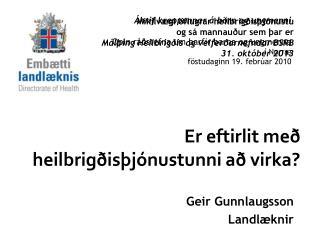 Geir  Gunnlaugsson Landlæknir