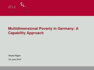 Multidimensional Poverty in Germany: A Capability Approach