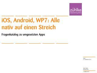 iOS ,  Android , WP7: Alle nativ auf einen Streich