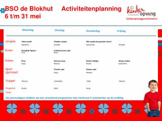 BSO de Blokhut      Activiteitenplanning 6 t/m  31 mei