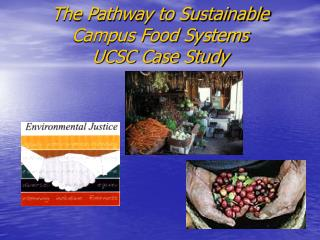 The Pathway to Sustainable Campus Food Systems UCSC Case Study