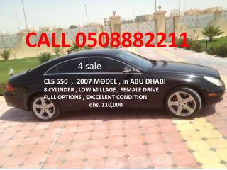 CLS 550  ,  2007 MODEL , in ABU DHABI  8 CYLINDER , LOW MILLAGE , FEMALE DRIVE