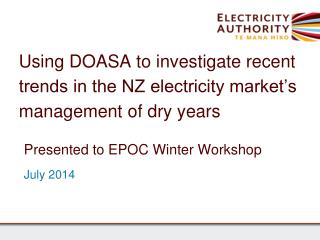 Using  DOASA to investigate recent trends in the NZ electricity market�s management of dry  years