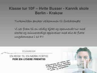Klasse tur 10F – Hvite Busser -  Kannik  skole Berlin - Krakow