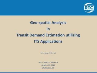 Geo-spatial Analysis  in  Transit Demand Estimation utilizing  ITS  Applications