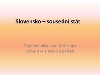 Slovensko � sousedn� st�t