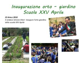 Inaugurazione orto – giardino  Scuola XXV Aprile