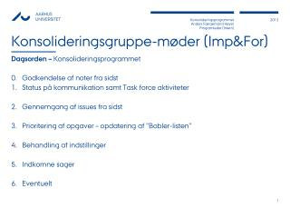 Konsolideringsgruppe-møder ( Imp&For )
