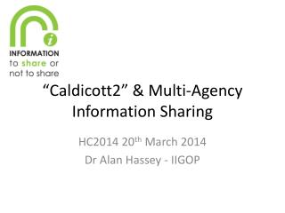 """Caldicott2"" & Multi-Agency Information Sharing"
