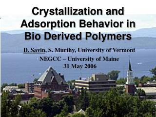 Crystallization and Adsorption Behavior in Bio Derived Polymers