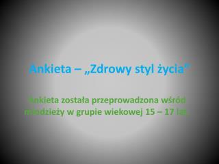 """Ankieta – """"Zdrowy styl życia"""""""