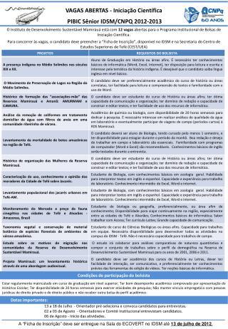 VAGAS ABERTAS - Iniciação Científica          PIBIC  Sênior  IDSM/CNPQ  2012-2013