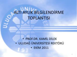 ALTI AYLIK BİLGİLENDİRME TOPLANTISI
