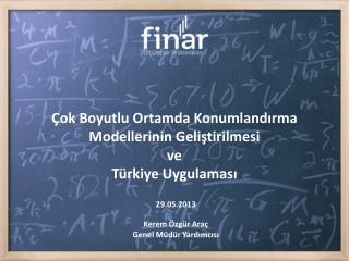 Çok  Boyutlu Ortamda Konumlandırma Modellerinin Geliştirilmesi  ve  Türkiye Uygulaması