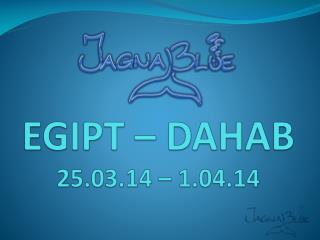 EGIPT – DAHAB 25.03.14 – 1.04.14