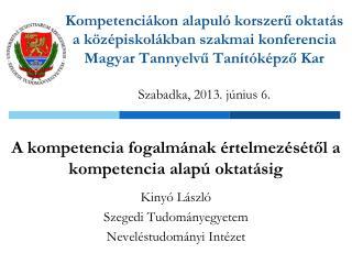 A kompetencia fogalmának értelmezésétől a kompetencia alapú oktatásig Kinyó  László