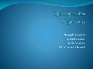 Oferta specjalna  Wigilia 2013
