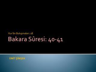 Bakara Sûresi: 40-41