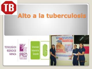 Alto a la tuberculosis