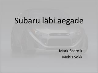 Subaru  läbi aegade