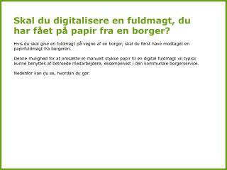 Skal du digitalisere en fuldmagt, du har fået på papir fra en borger?