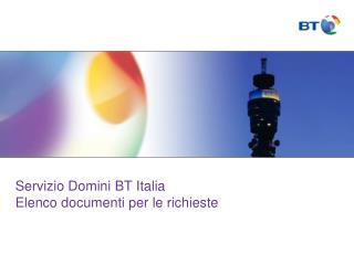 Servizio Domini BT Italia  Elenco documenti per le richieste