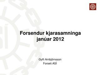 Forsendur kjarasamninga janúar 2012