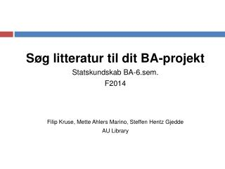 Søg  litteratur til dit BA-projekt Statskundskab  BA-6.sem. F2014