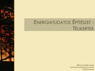 Energiatudatos Építészet - Télikertek