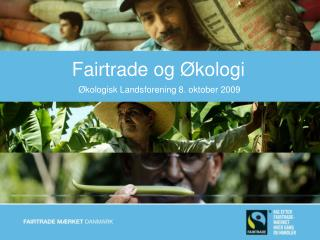 Fairtrade og �kologi