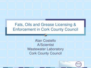 Fats, Oils and Grease Licensing  Enforcement in Cork County Council