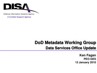 DoD Metadata Working Group  Data Services Office Update