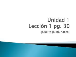 Unidad  1 Lección  1 pg. 30