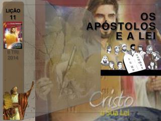 OS APÓSTOLOS E A LEI
