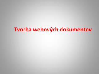 Tvorba webových dokumentov