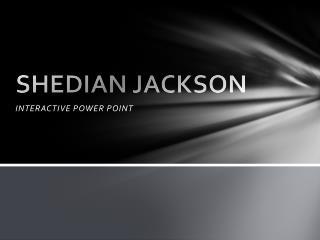 SHEDIAN JACKSON