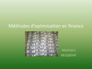 Méthodes d'optimisation  en  finance
