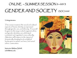 ONLINE  – SUMMER SESSION 2—2013  GENDER AND SOCIETY   (SOCI 3030)