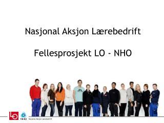 Nasjonal Aksjon Lærebedrift Fellesprosjekt LO - NHO