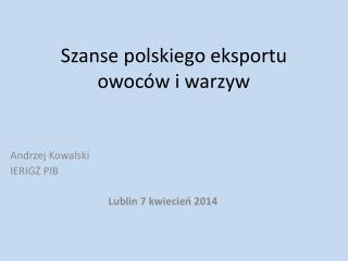 Szanse polskiego eksportu owoc�w i warzyw