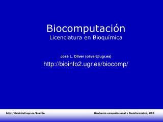Biocomputaci�n Licenciatura en Bioqu�mica