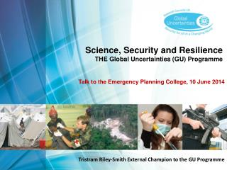Science, Security and Resilience THE Global Uncertainties (GU) Programme