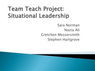 Team  Teach  Project: Situational  Leadership