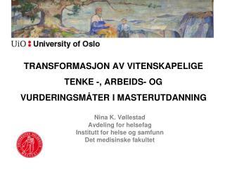 Nina K.  Vøllestad Avdeling for helsefag  Institutt for helse og samfunn Det medisinske fakultet