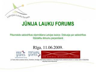 JUNIJA LAUKU FORUMS   Pilsoniskas sabiedribas stiprina ana Latvijas laukos- Diskusija par sabiedribas lidzdalibu lemumu