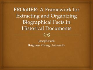 FROntIER : A Framework for Extracting and Organizing Biographical Facts in Historical Documents