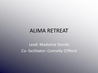ALIMA RETREAT