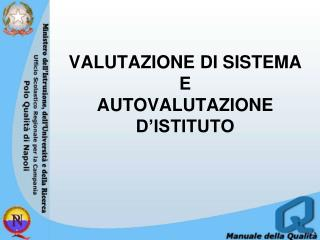 Valutazione di sistema e  autovalutazione  d'istituto